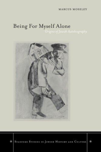 9780804751575: Being For Myself Alone: Origins Of Jewish Autobiography (Stanford Studies in Jewish History & Culture) (Stanford Studies in Jewish History and Culture)