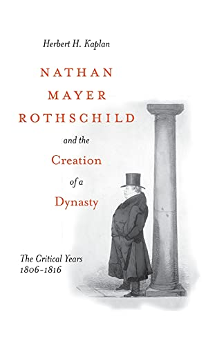 9780804751650: Nathan Mayer Rothschild and the Creation of a Dynasty: The Critical Years 1806-1816