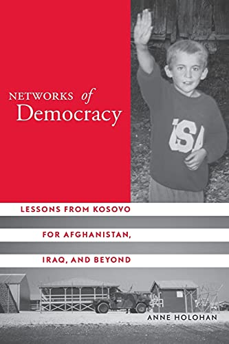 Networks of Democracy: Lessons from Kosovo for: Anne Holohan