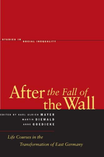 After the Fall of the Wall: Life Courses in the Transformation of East Germany (Hardback)
