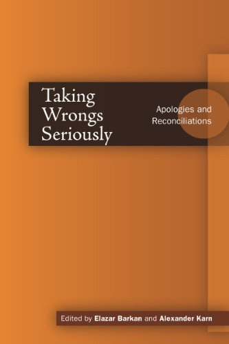 Taking Wrongs Seriously: Apologies and Reconciliation (Cultural Sitings)