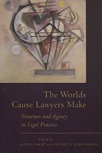 9780804752282: The Worlds Cause Lawyers Make: Structure and Agency in Legal Practice