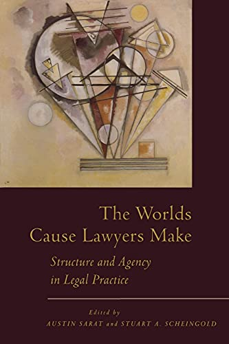 9780804752299: The Worlds Cause Lawyers Make: Structure and Agency in Legal Practice