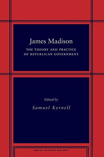 9780804752305: James Madison: The Theory and Practice of Republican Government (Social Science History)