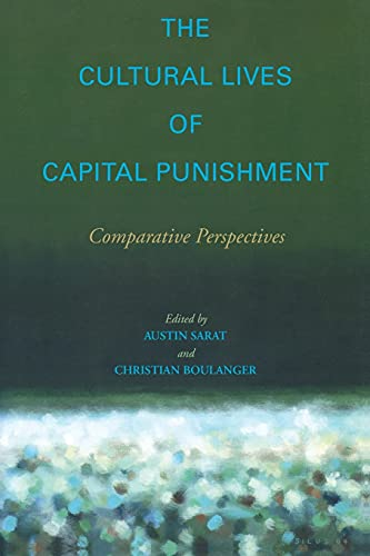 9780804752343: The Cultural Lives Of Capital Punishment: Comparative Perspectives
