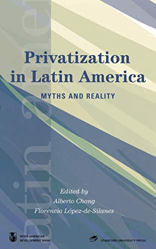 9780804752411: Privatization in Latin America: Myths and Reality (Latin American Development Forum)
