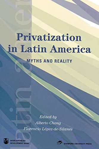 9780804752428: Privatization in Latin America: Myths and Reality (Latin American Development Forum)
