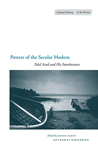9780804752664: Powers of the Secular Modern: Talal Asad and His Interlocutors (Cultural Memory in the Present)