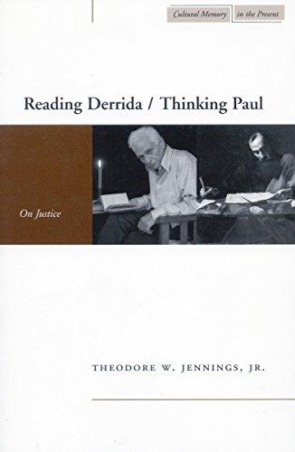 Reading Derrida / thinking Paul : on justice.: Jennings Jr., Theodore.