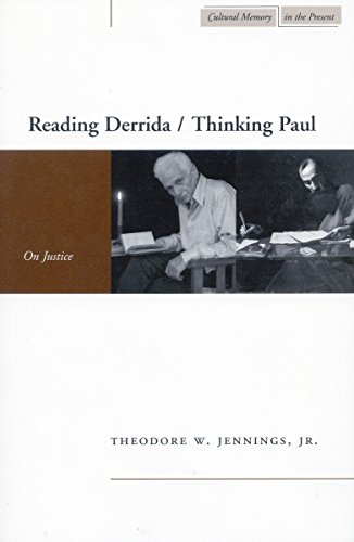 9780804752671: Reading Derrida/Thinking Paul: On Justice (Cultural Memory in the Present)