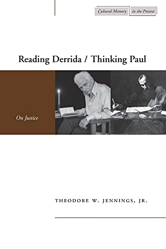 9780804752688: Reading Derrida/Thinking Paul: On Justice (Cultural Memory in the Present)