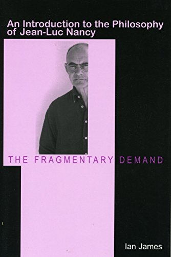 9780804752695: The Fragmentary Demand: An Introduction to the Philosophy of Jean-Luc Nancy