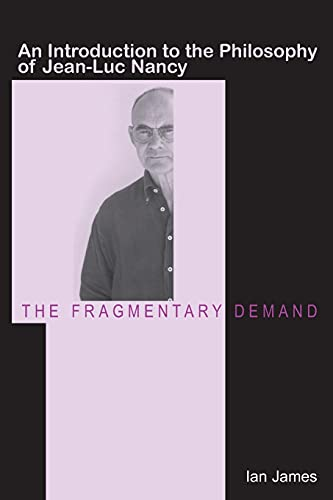 9780804752701: The Fragmentary Demand: An Introduction to the Philosophy of Jean-Luc Nancy