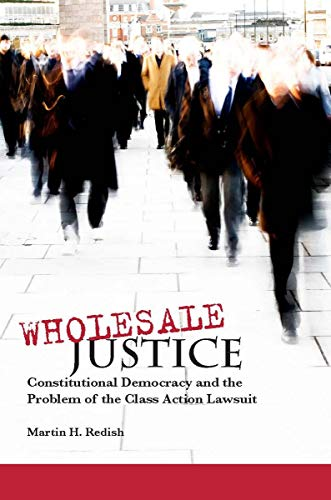 9780804752749: Wholesale Justice: Constitutional Democracy and the Problem of the Class Action Lawsuit (Stanford Law Books)