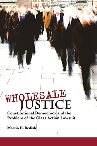 9780804752756: Wholesale Justice: Constitutional Democracy and the Problem of the Class Action Lawsuit (Stanford Law Books)
