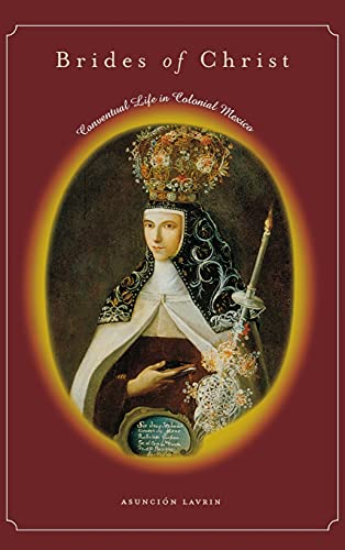 9780804752831: Brides of Christ: Conventual Life in Colonial Mexico