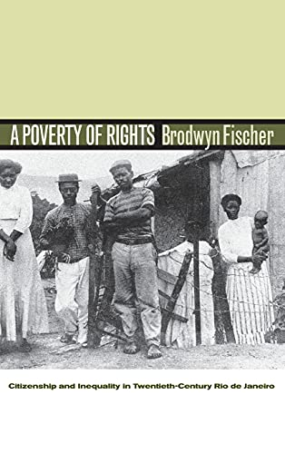 9780804752909: A Poverty of Rights: Citizenship and Inequality in Twentieth-Century Rio de Janeiro