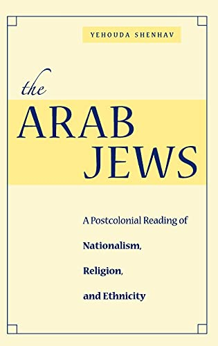 9780804752961: The Arab Jews: A Postcolonial Reading of Nationalism, Religion, and Ethnicity (Cultural Sitings)
