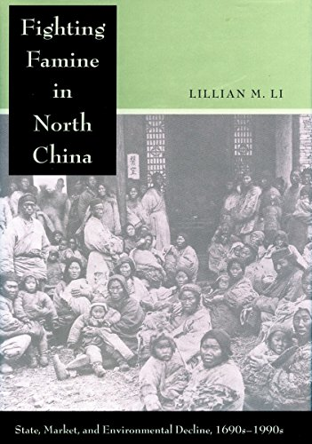 9780804753043: Fighting Famine in North China: State, Market, and Environmental Decline, 1690s-1990s