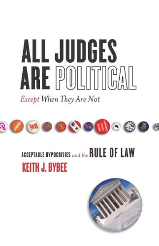 9780804753111: All Judges Are Political - Except When They Are Not: Acceptable Hypocrisies and the Rule of Law