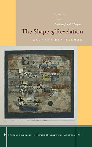 9780804753210: The Shape of Revelation: Aesthetics and Modern Jewish Thought (Stanford Studies in Jewish History and Culture)