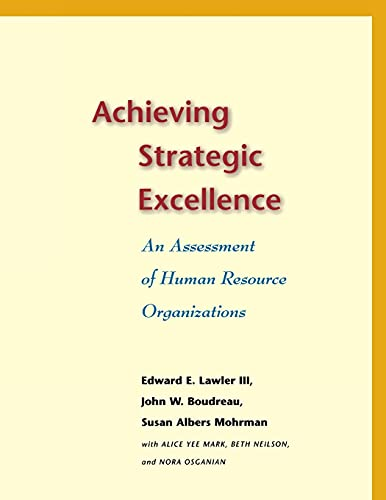 Achieving Strategic Excellence: An Assessment of Human: Edward E. Lawler,
