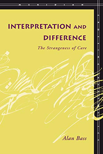 Interpretation and Difference: The Strangeness of Care (Meridian: Crossing Aesthetics): Bass, Alan