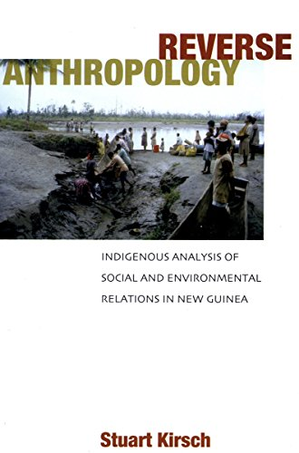 9780804753418: Reverse Anthropology: Indigenous Analysis of Social and Environmental Relations in New Guinea