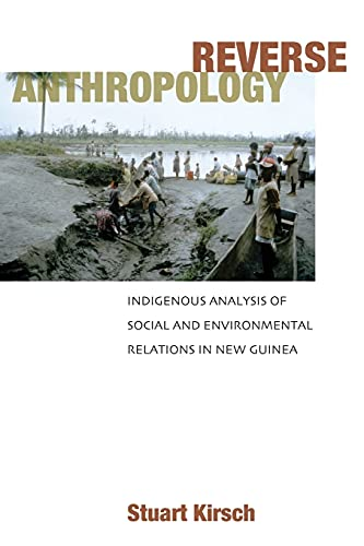 9780804753425: Reverse Anthropology: Indigenous Analysis of Social and Environmental Relations in New Guinea