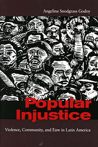 9780804753487: Popular Injustice: Violence, Community, and Law in Latin America