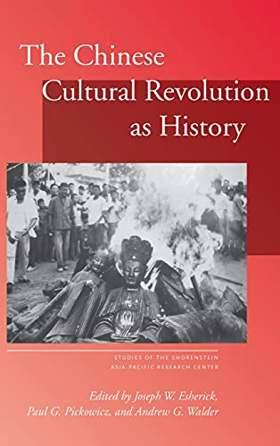 9780804753494: The Chinese Cultural Revolution as History (Studies of the Walter H. Shorenstein Asia-Pacific Research Center)