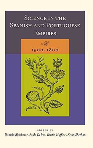 9780804753586: Science in the Spanish and Portuguese Empires, 1500-1800