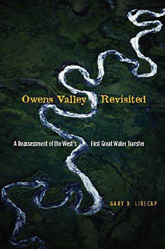9780804753791: Owens Valley Revisited: A Reassessment of the West's First Great Water Transfer
