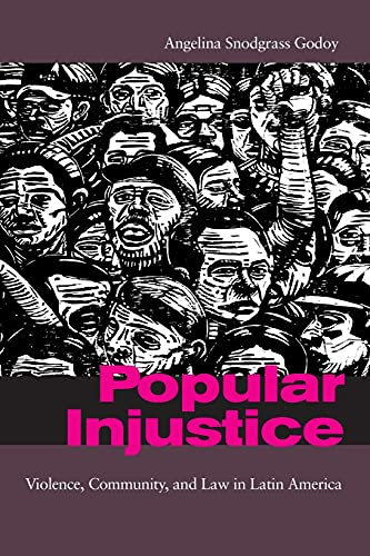 9780804753838: Popular Injustice: Violence, Community, and Law in Latin America