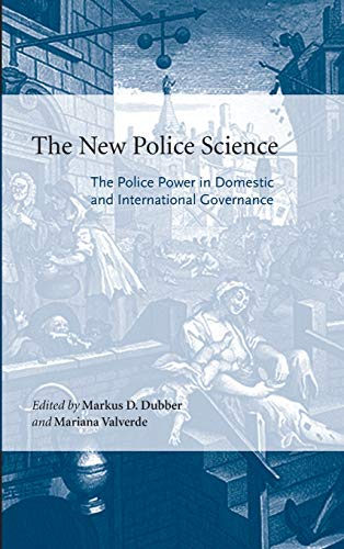 9780804753920: The New Police Science: The Police Power in Domestic And International Governance