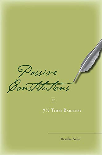 9780804753937: Passive Constitutions or 7 1/2 Times Bartleby