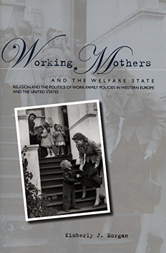 9780804754132: Working Mothers and the Welfare State: Religion and the Politics of Work-Family Policies in Western Europe and the United States