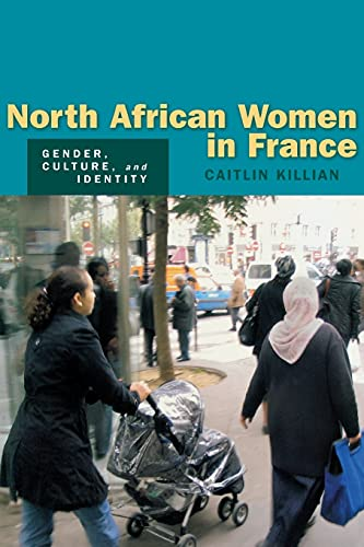 9780804754217: North African Women in France: Gender, Culture, and Identity