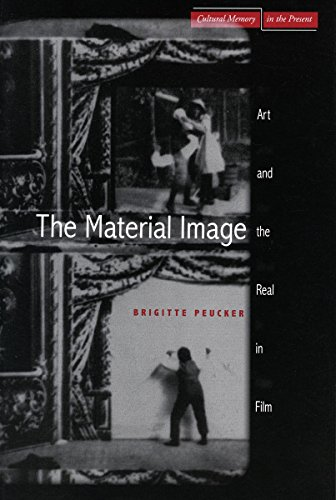 9780804754309: The Material Image: Art and the Real in Film (Cultural Memory in the Present)