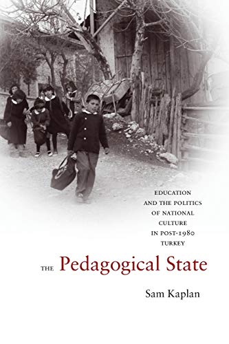 9780804754330: The Pedagogical State: Education and the Politics of National Culture in Post-1980 Turkey