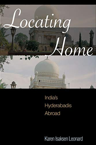 9780804754422: Locating Home: India's Hyderabadis Abroad