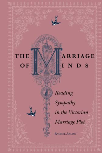 9780804754668: The Marriage of Minds: Reading Sympathy in the Victorian Marriage Plot