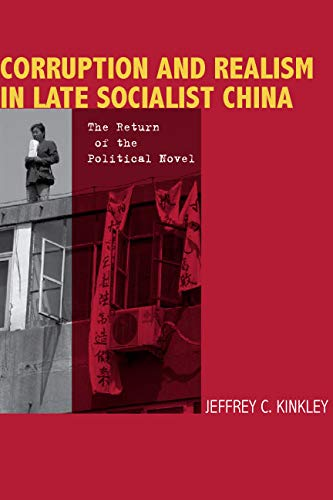 9780804754859: Corruption and Realism in Late Socialist China: The Return of the Political Novel