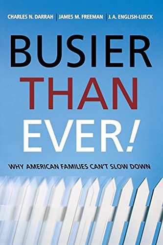 Busier Than Ever! : Why American Families: James M. Freeman;