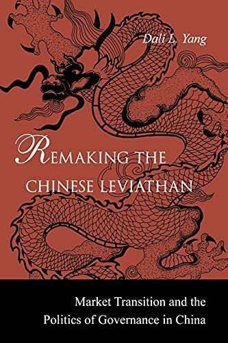 9780804754934: Remaking the Chinese Leviathan: Market Transition and the Politics of Governance in China