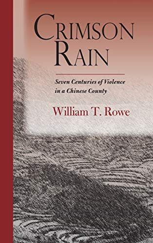 9780804754965: Crimson Rain: Seven Centuries of Violence in a Chinese County