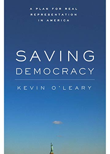 Saving Democracy: A Plan for Real Representation in America (Stanford Law Books) (0804754985) by Kevin O'Leary