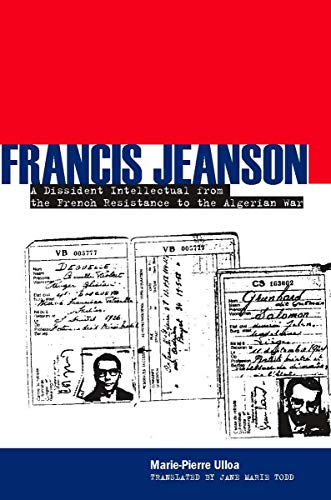 9780804755085: Francis Jeanson: A Dissident Intellectual from the French Resistance to the Algerian War