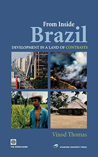 From Inside Brazil: Development in a Land of Contrasts (Latin American Development Forum): Thomas, ...