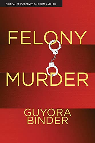 9780804755368: Felony Murder (Critical Perspectives on Crime and Law)